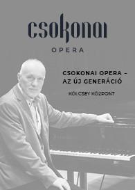 Csokonai Opera – Az új generáció