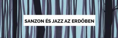 Sanzon és jazz az erdőben